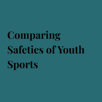 Comparing Safeties of Youth Sports