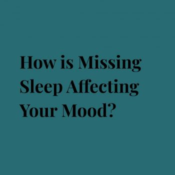 How is Missing Sleep Affecting Your Mood?
