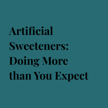 Artificial Sweeteners: Doing More than you Expect