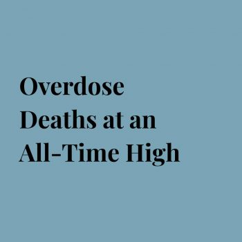 Overdose Deaths at an All-Time High