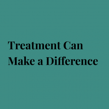 Treatment Can Make a Difference